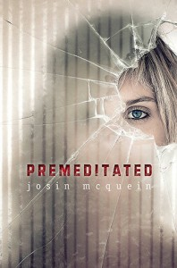 Review: Premeditated by Josin L. McQuein