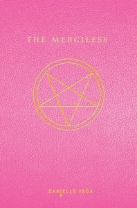 Review: The Merciless by Danielle Vega