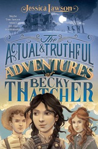 Review: The Actual and Truthful Adventures of Becky Thatcher by Jessica Lawson