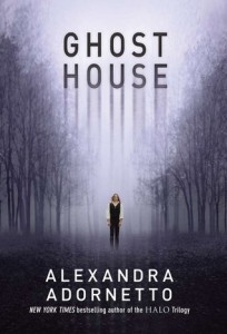 Review: Ghost House by Alexandra Adornetto