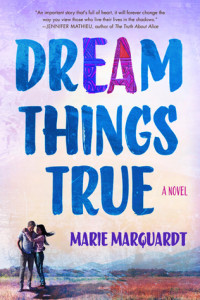 Review: Dream Things True by Marie Marquardt