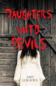 Review: Daughter Unto Devils by Amy Lukavics