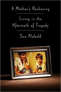 Review: A Mother's Reckoning by Sue Klebold