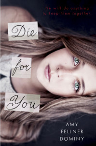 Review: Die for You by Amy Fellner Dominy