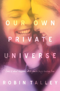 Review: Our Own Private Universe by Robin Talley