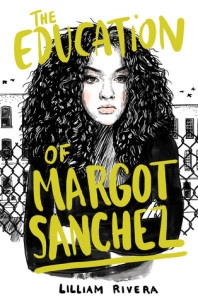 Review: The Education of Margot Sanchez by Lilliam Rivera