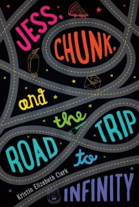 Review: Jess, Chunk, and the Road Trip to Infinity by Kristin Elizabeth Clark