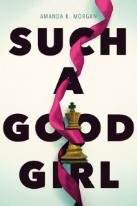 Review: Such a Good Girl by Amanda K. Morgan